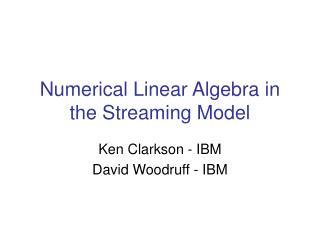 Numerical Linear Algebra in the Streaming Model