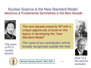 Nuclear Science & the New Standard Model:  Neutrinos & Fundamental Symmetries in the Next Decade