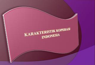 KARAKTERISTIK KOPERASI  INDONESIA