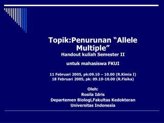 """Topik:Penurunan """"Allele Multiple"""" Handout kuliah Semester II untuk mahasiswa FKUI"""