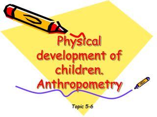 Physical development of children. Anthropometry
