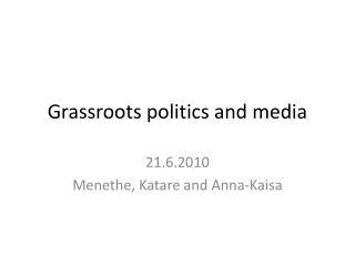 Grassroots politics and media