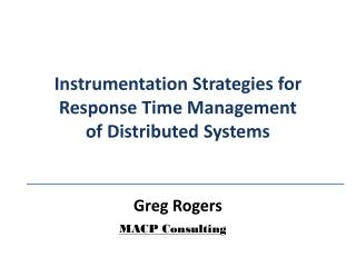 Instrumentation Strategies for Response Time Management  of Distributed Systems