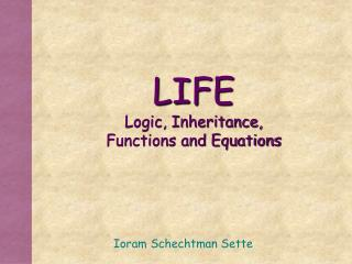 LIFE Logic, Inheritance,  Functions and Equations