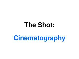 The Shot: