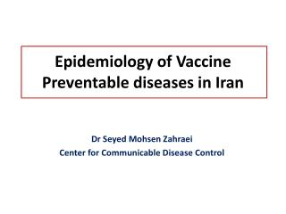 Epidemiology of Vaccine Preventable diseases in Iran