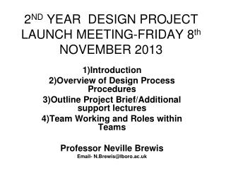 2 ND  YEAR  DESIGN PROJECT LAUNCH MEETING-FRIDAY 8 th  NOVEMBER 2013