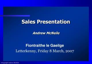Sales Presentation Andrew McNeile