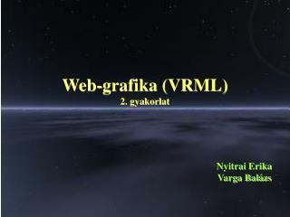 Web-grafika (VRML) 2. gyakorlat