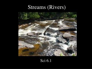 Streams (Rivers)