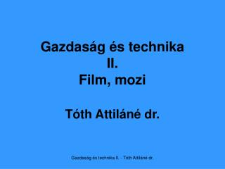 Gazdaság és technika II. Film, mozi