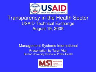 Transparency in the Health Sector USAID Technical Exchange August 19, 2009