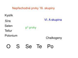 Nepřechodné prvky 16. skupiny