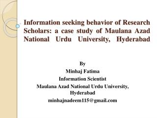 By Minhaj Fatima Information Scientist Maulana Azad National Urdu University, Hyderabad