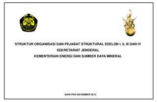 STRUKTUR ORGANISASI  DAN PEJABAT STRUKTURAL ESELON I, II, III DAN IV SEKRETARIAT JENDERAL