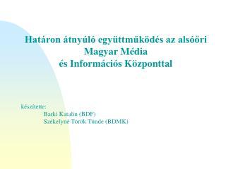 Határon átnyúló együttműködés az alsóőri  Magyar Média és Információs Központtal