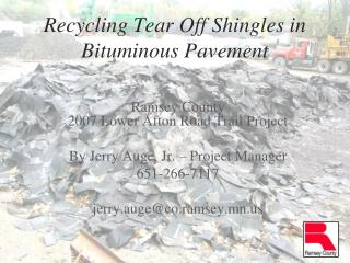 Recycling Tear Off Shingles in Bituminous Pavement