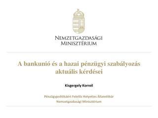 A bankunió és a hazai pénzügyi szabályozás aktuális kérdései