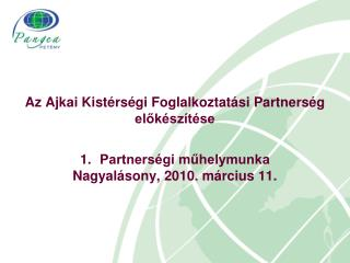 Az Ajkai Kistérségi Foglalkoztatási Partnerség előkészítése