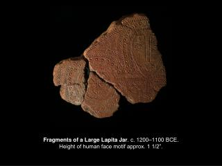 "Fragments of a Large Lapita Jar . c. 1200–1100 BCE.  Height of human face motif approx. 1 1/2""."
