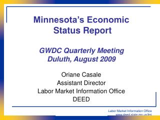Minnesota's Economic  Status Report GWDC Quarterly Meeting Duluth, August 2009