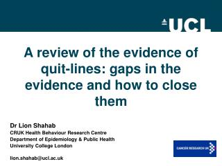 A review of the evidence of quit-lines: gaps in the evidence and how to close them