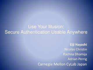 Use Your Illusion: Secure Authentication Usable Anywhere