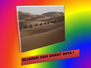 SEJARAH ASIA BARAT DAYA I