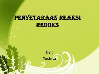 Penyetaraan Reaksi  R edoks