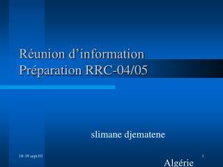 Réunion d'information Préparation RRC-04/05