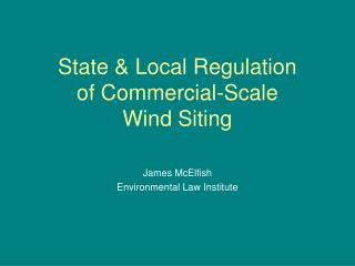 State & Local Regulation of Commercial-Scale  Wind Siting