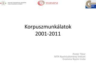 Korpuszmunkálatok 2001-2011