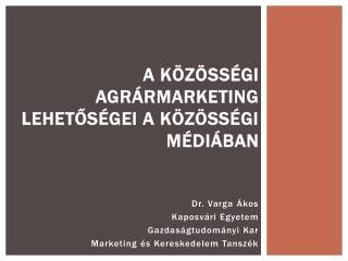 A közösségi agrármarketing lehetőségei a közösségi médiában