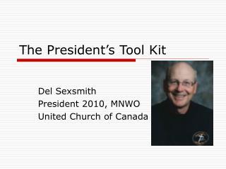 The President�s Tool Kit