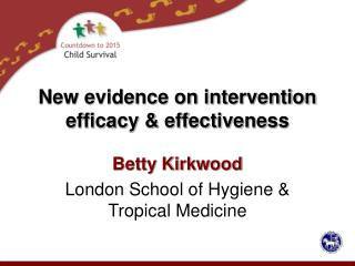 New evidence on intervention efficacy & effectiveness