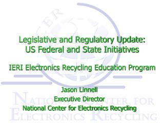 Jason Linnell Executive Director  National Center for Electronics Recycling