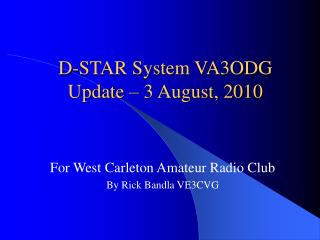 D-STAR System VA3ODG Update – 3 August, 2010