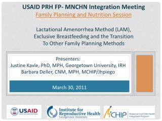 Presenters: Justine  Kavle , PhD, MPH, Georgetown University, IRH