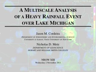 A Multiscale Analysis of a Heavy Rainfall Event over Lake Michigan
