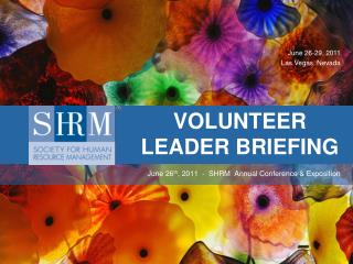 June 26 th , 2011  -  SHRM  Annual Conference & Exposition