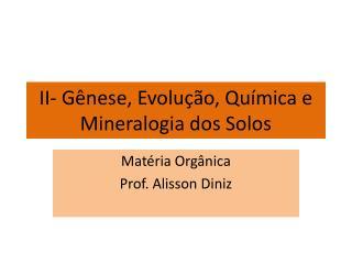 II- Gênese, Evolução, Química e Mineralogia dos Solos