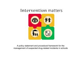 A policy statement and procedural framework for the management of suspected drug-related incidents in schools