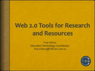 Web 2.0 Tools for Research and Resources