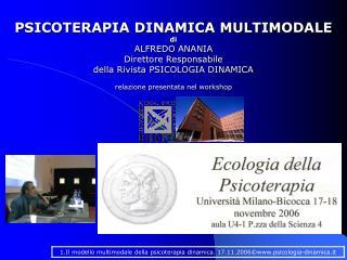 PSICOTERAPIA DINAMICA MULTIMODALE di ALFREDO ANANIA  Direttore Responsabile  della Rivista PSICOLOGIA DINAMICA
