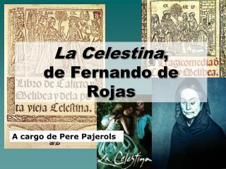 La Celestina ,  de Fernando de Rojas