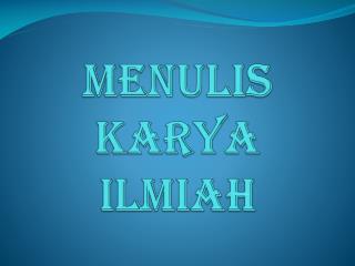 MENULIS KARYA ILMIAH
