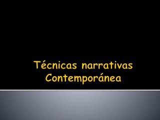 Técnicas narrativas Contemporánea