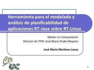 Herramienta para el modelado y análisis de planificabilidad de aplicaciones RT-Java sobre RT-Linux