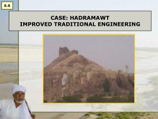 CASE: HADRAMAWT  IMPROVED TRADITIONAL ENGINEERING