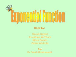 Done by: Wa'ad Qayed Al-Johara Al-Thani Moza Salam Zahra Abdulla For Dr.Fuad Almuhanadi